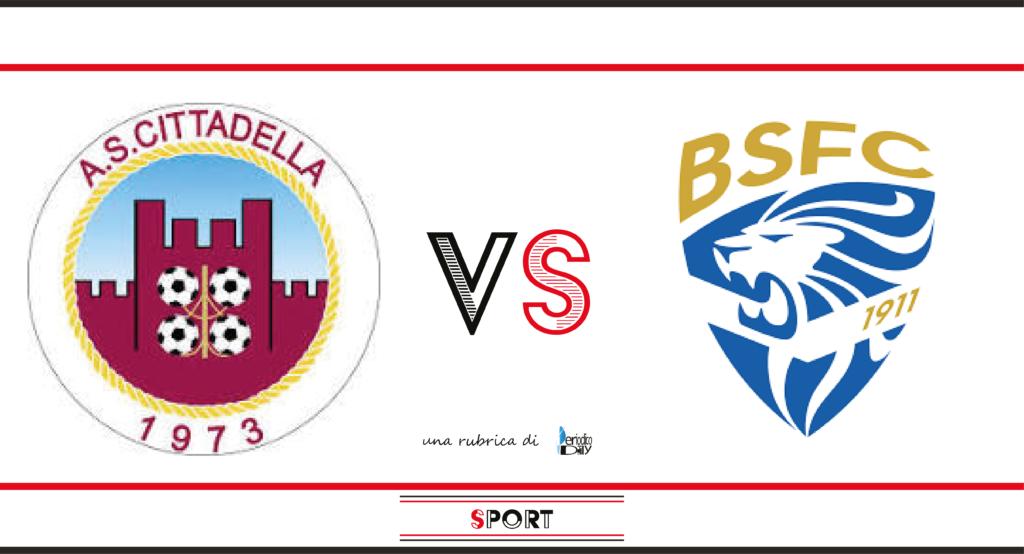 Il pronostico di Cittadella-Brescia, 2a giornata di Serie B.