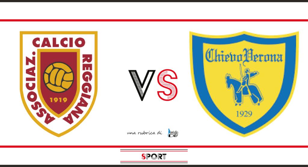 Il pronostico di Reggiana-Chievo, 3a giornata di Serie B.