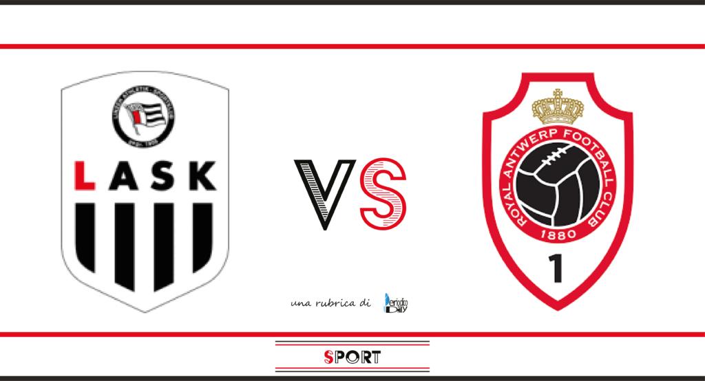 Il pronostico di LASK Anversa, 4a giornata di Europa League
