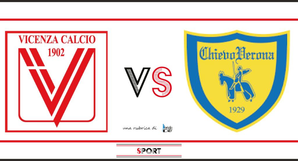 Il pronostico di Vicenza Chievo, recupero dell'8a giornata di Serie B