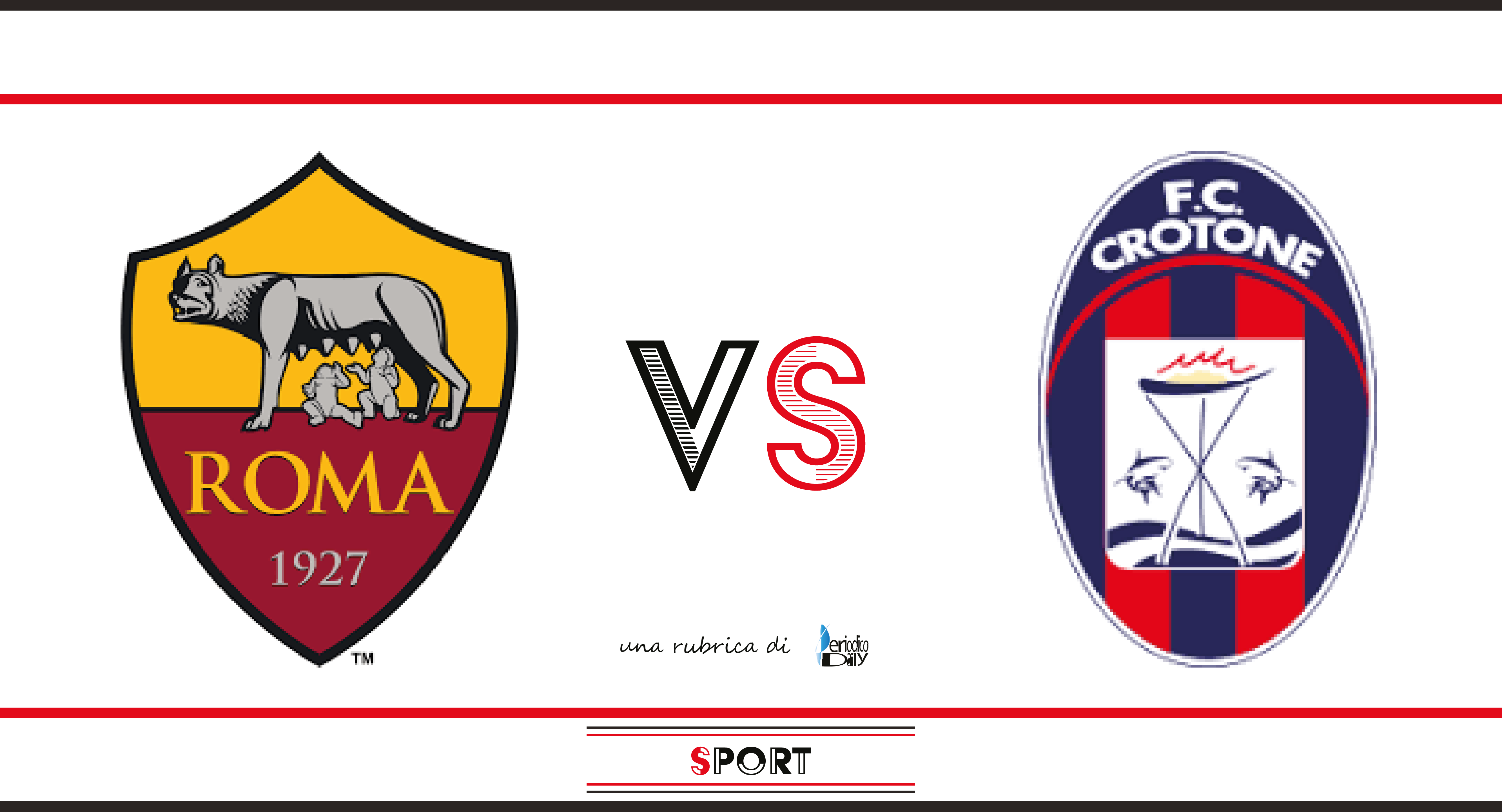 Roma-Crotone: probabili formazioni e tv - PeriodicoDaily Sport